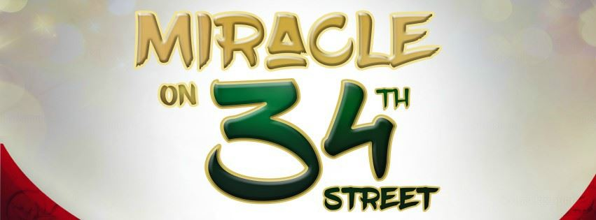 CLICK HERE for information and tickets for Miracle On 34th Street The Musical