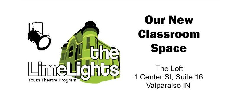 CLICK HERE for information about and directions to our new LimeLights classroom space