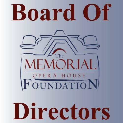 CLICK HERE For Information About The Memorial Opera House Foundation Board Of Directors