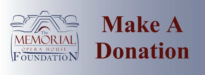 Memorial Opera House Foundation Make A Donation Page Banner