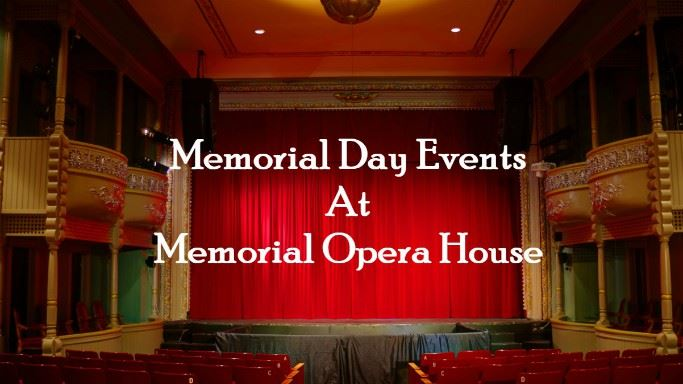 CLICK HERE for more information about the free Memorial Day events at the Opera House